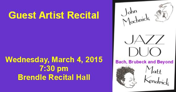 Guest Artist Recital John Mochnick Jazz Duo